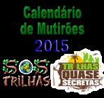 http://www.sostrilhas.com/2015/01/calendario-de-mutiroes-sos-trilhastqs.html