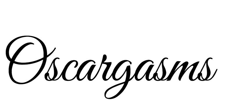 Oscargasms