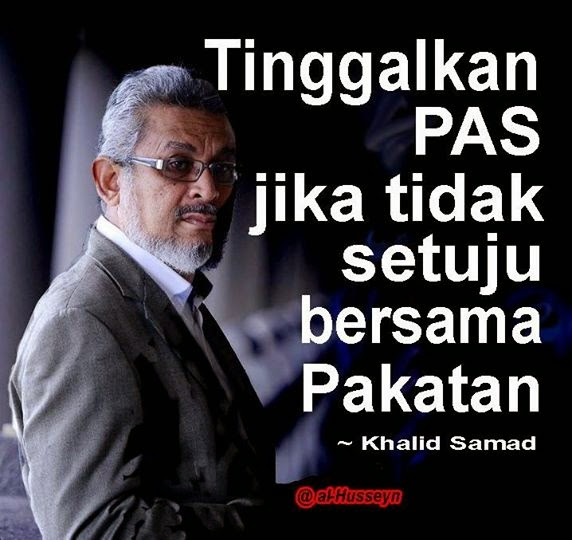MUKTAMIRIN SHOW UR STAND! DON B HYPOCRITES! LEAVE PAS IF U R AGAINST ONE BANGSA MALAYSIA PAKATAN !
