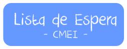 Lista de Espera - CMEI