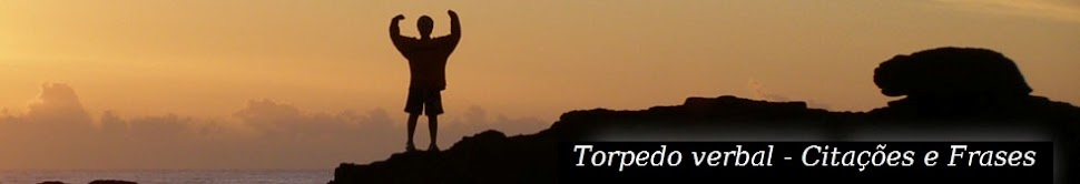 Torpedo Verbal: Frases, Citações, Curiosidades e Vídeos