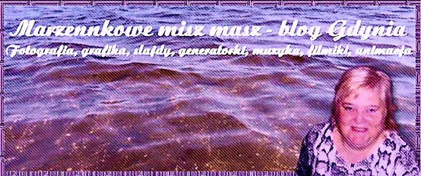 Marzennkowe misz masz - blog Gdynia