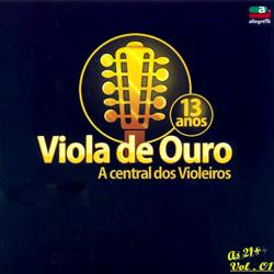 Baixar CD Viola de Ouro Central dos Violeiros As 21 Mais Frente  Viola de Ouro Central dos Violeiros – As 21 Mais (2013)