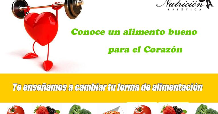 Nutricion estetica conoce un alimento bueno para el - Alimentos saludables para el corazon ...
