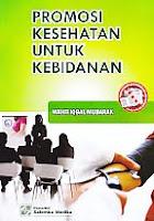 AJIBAYUSTORE  Judul Buku : PROMOSI KESEHATAN UNTUK KEBIDANAN Pengarang : Wahit Iqbal Mubarak Penerbit : Salemba Medika