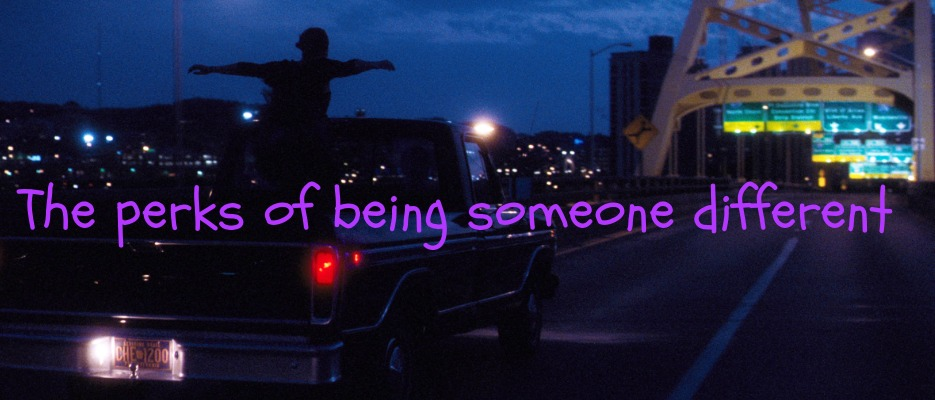The perks of being someone different