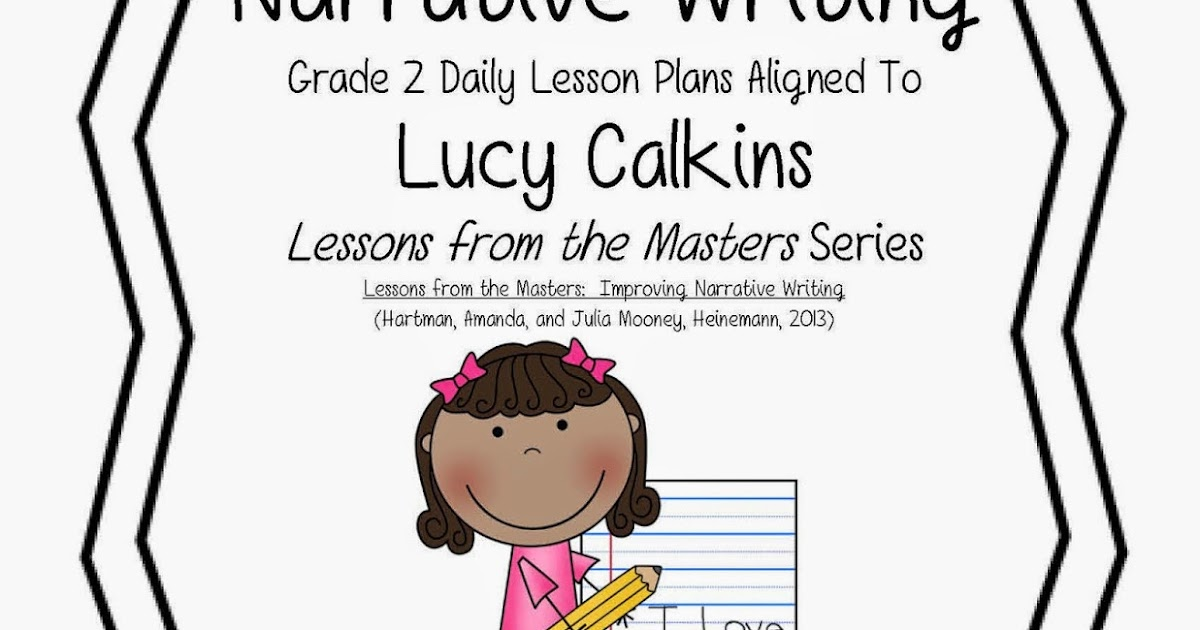 lucy calkins personal essay lesson plan Lesson selection this is a proposal of a sequence of mini-lessons that build upon each other  narrative - relates to a story or a personal essay using sensory details and imagery  units of study: memoir: the art of writing well by lucy calkins – session i, ii, x, xii and xiv teaching memoir by katherine bomer – pages 92-97.
