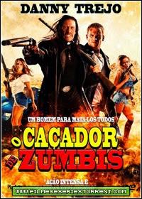 O Caçador de Zumbis Torrent Dublado (2014)