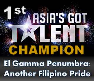 Asia's got talent champion, el gamma penumbra, golden performance, champion, 1st, filipino