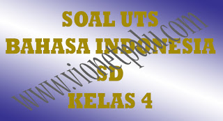 Download Soal UTS Bahasa Indonesia Kelas 4 SD Semester Genap
