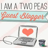I am a Two Peas Guest Blogger