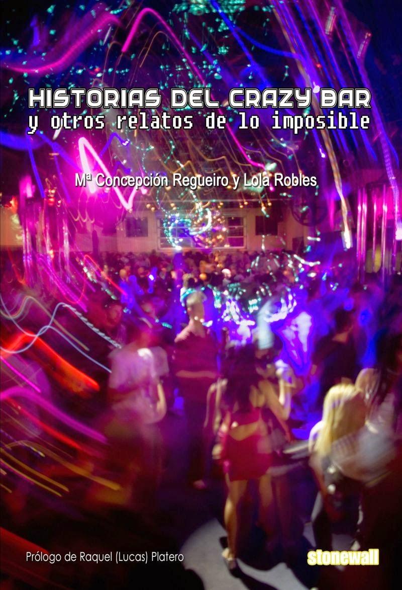 Historias del Crazy Bar y otros relatos de lo imposible, de Mª Concepción Regueiro y Lola Robles