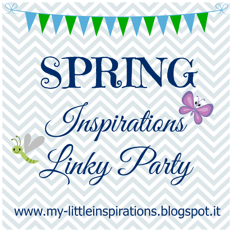 http://my-littleinspirations.blogspot.it/2015/03/spring-inspirations-linky-party.html