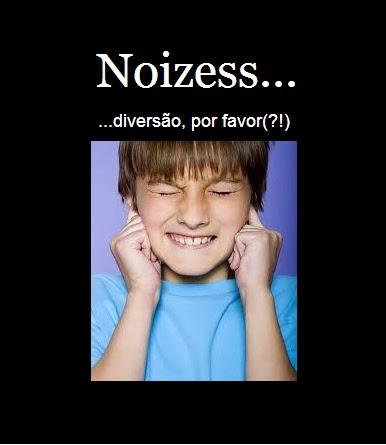 Noizess...