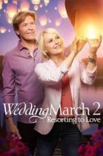 Watch Wedding March 2: Resorting to Love Online Free 2017 Putlocker