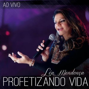Baixar CD Léa Mendonça – Profetizando Vida (2013) Download