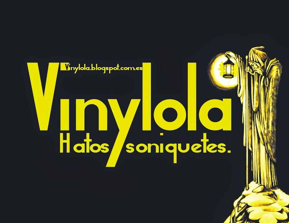 Vinylola:Hatos&Soniquetes