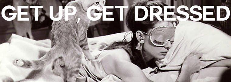 Get Up, Get Dressed