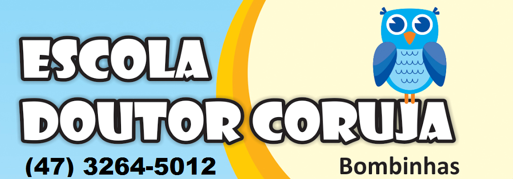 Escola Doutor Coruja,  Bombinhas - (47) 3264-5012 /  escoladoutorcoruja@gmail.com
