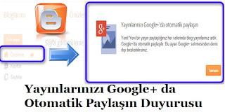 Blogger Yayınlarınızı Google+ da Otomatik Paylaşın