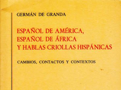 Español de América, Español de África y Hablas Criollas Hispánicas