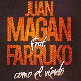 Juan Magan - Como El Viento (ft. Farruko)