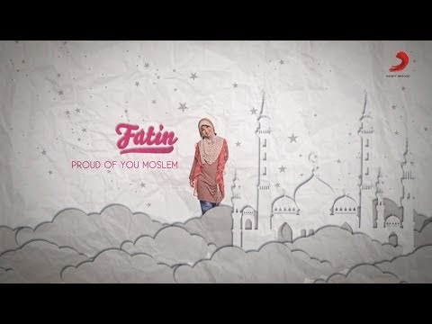Lirik Lagu Fatin Shidqia Lubis – Proud of You Moslem (Ost Aisyah Putri The Series : Jilbab In Love)