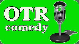 OTR Comedy