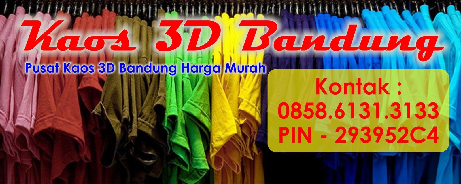 Kaos 3 Dimensi Bandung | PIN 293952C4