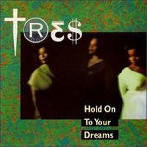 Tres - Hold On To Your Dreams (1990) EXPANDED