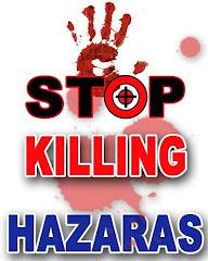 STOP KILLING HAZARAS IN PAKISTAN & AFGHANISTAN