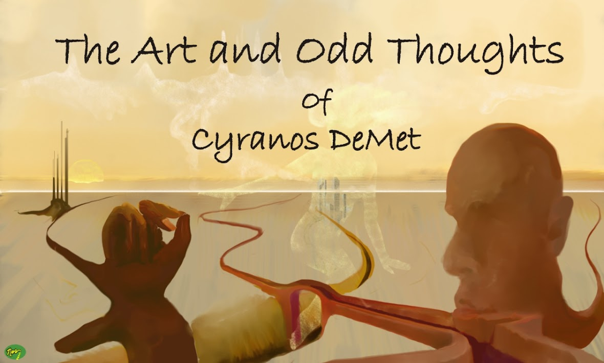 The Art and Odd Thoughts of Cyranos Demet
