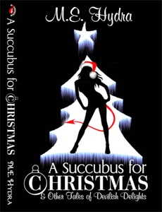 http://www.amazon.com/Succubus-Christmas-Other-Devilish-Delights-ebook/dp/B00486UEHG/ref=sr_1_2?s=digital-text&ie=UTF8&qid=1405488901&sr=1-2