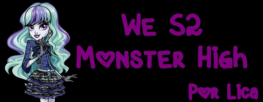 We S2 Monster High™