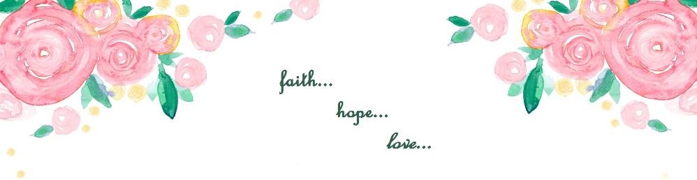 Faith.Hope.Love.