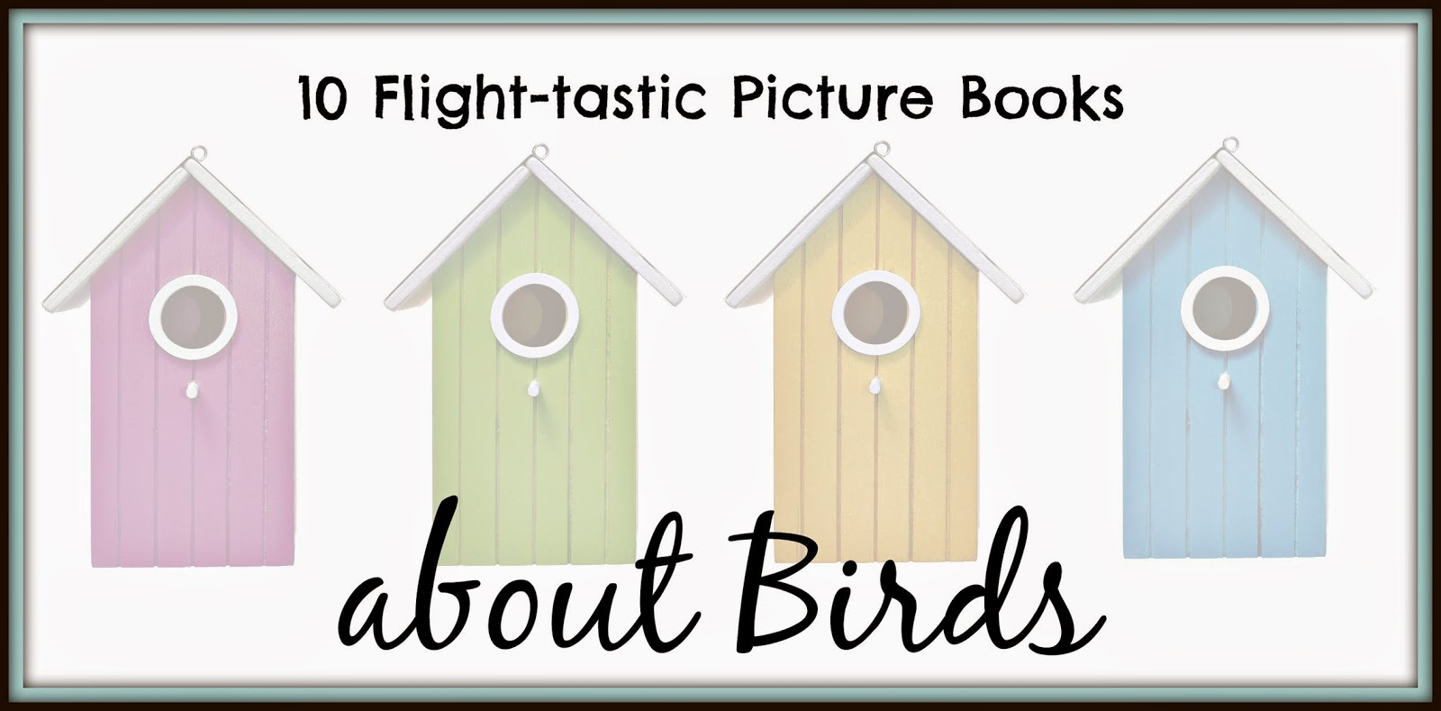 10 Flight-tastic Picture Books about Birds