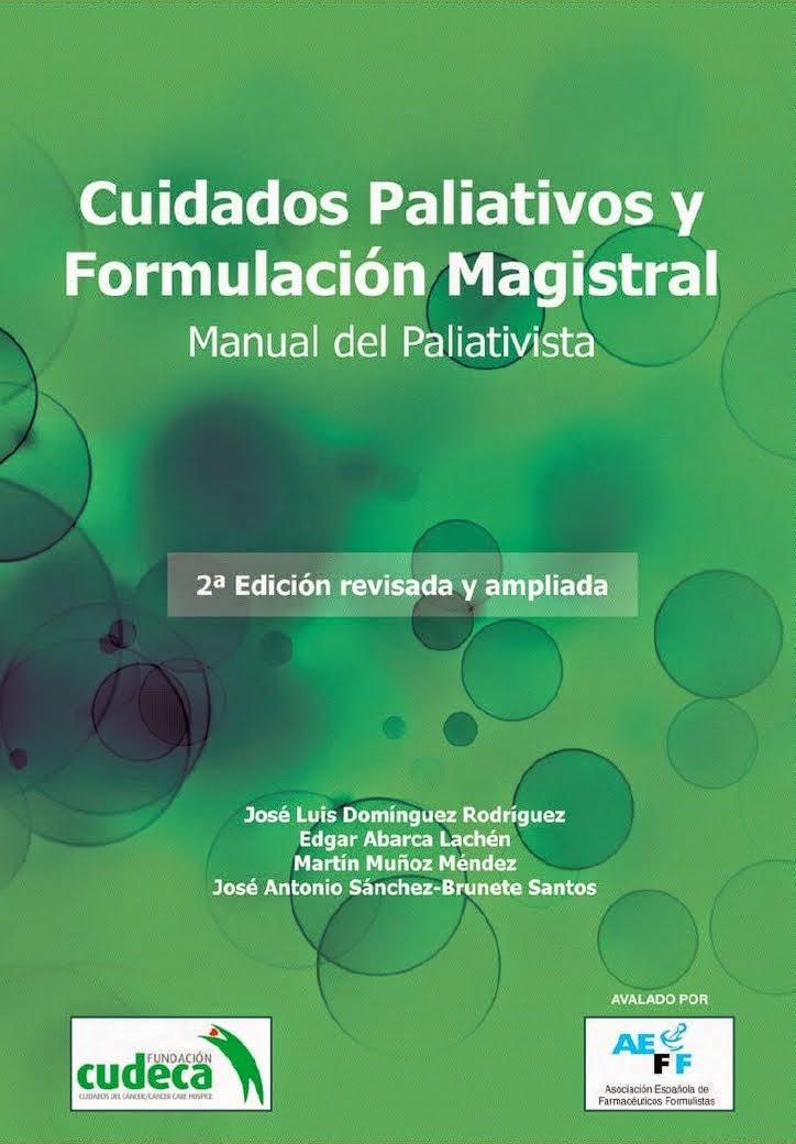 """Manual """"CUIDADOS PALIATIVOS Y FORMULACIÓN MAGISTRAL"""", 2ª Edición."""