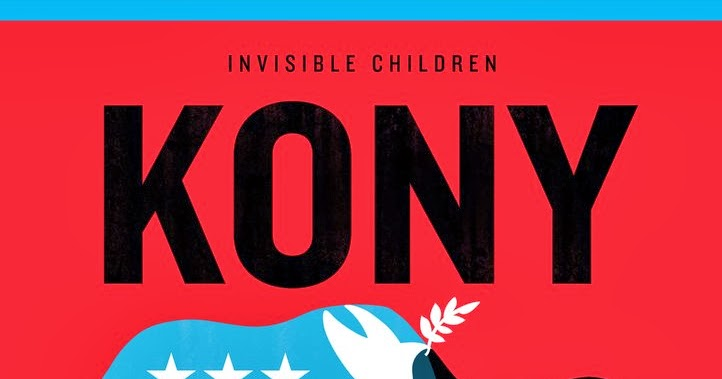 Rhetoric in Advertising: Invisible Children: Kony 2012