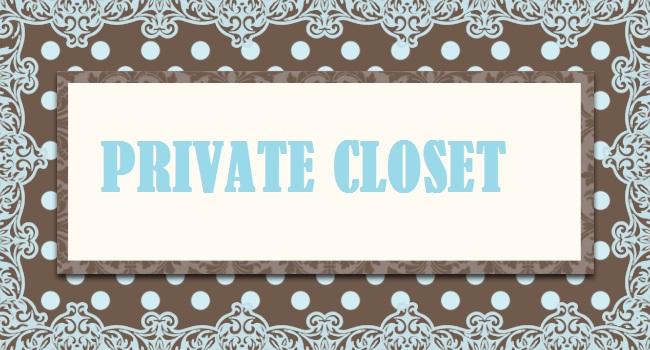 *Private Closet*