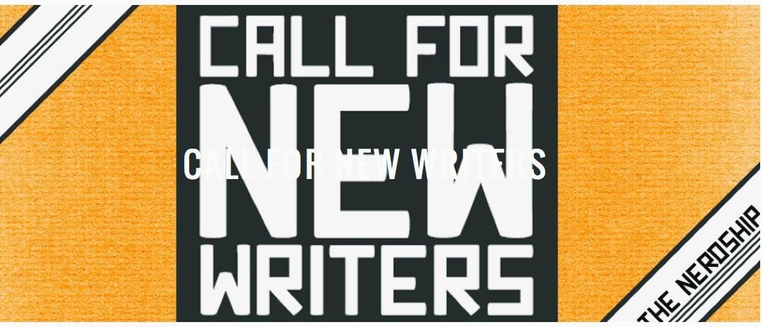 http://www.nerdsandnomsense.com/call-for-new-writers-summer-2014-edition/