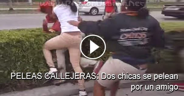 PELEAS CALLEJERAS: Dos chicas se pelean por un amigo