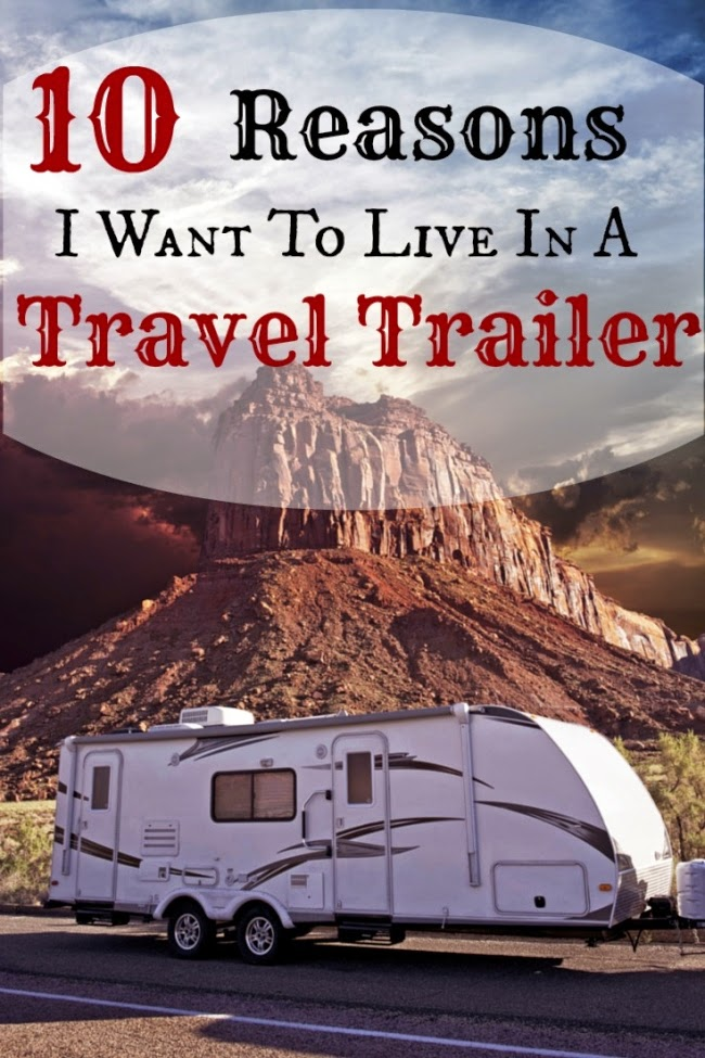Living in a trailer and travelling wherever there are roads is my dream.