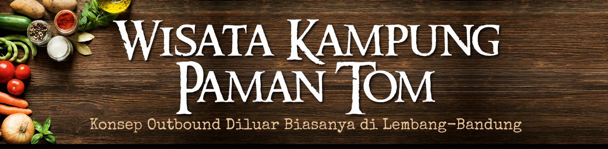 PAKET OUTBOUND DI BANDUNG LEMBANG   Wisata Kampung Paman Tom