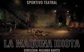 Bartís/ Trailer de LA MÁQUINA IDIOTA