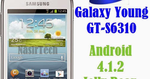 S6310DXAME1 Android 4.1.2 Jelly Bean Firmware for Galaxy ...