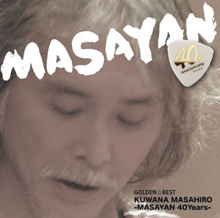Masahiro Kuwana 桑名正博 - GOLDEN☆BEST Masahiro Kuwana -MASAYAN 40Years-