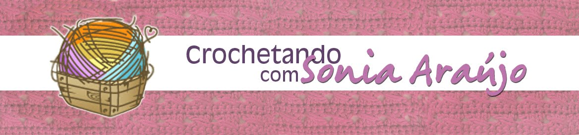 CROCHETANDO COM SONIA