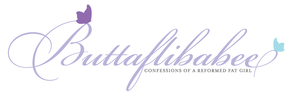 Buttaflibabee | Confessions of a Reformed Fatgirl