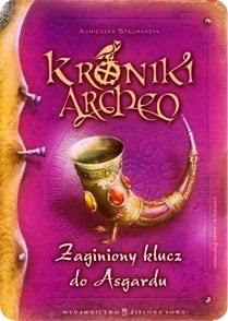 Agnieszka Stelmaszyk. Kroniki Archeo. Zaginiony klucz do Asgardu.
