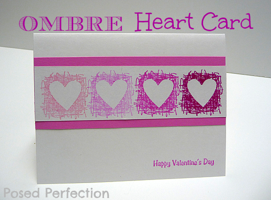 Posed perfection ombre heart card and other hand stamped cards ombre heart card and other hand stamped cards m4hsunfo